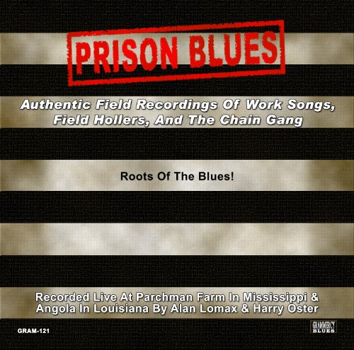 Prison Blues: Authentic Field Recordings Of Work Songs, Field Hollers, And The Chain Gang (Robert Oster compare prices)