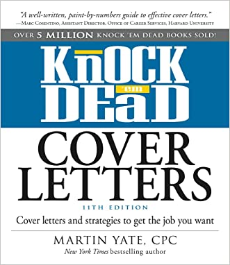 Knock 'em Dead Cover Letters: Cover Letters and Strategies to Get the Job You Want written by Martin Yate CPC