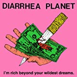 I'm Rich Beyond Your Wildest Dreams [VINYL] Diarrhea Planet