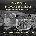 Papa's Footsteps: From Italy to 'Little Italy' | Antonio Giuseppe Canino