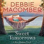 Sweet Tomorrows: A Rose Harbor Novel | Debbie Macomber