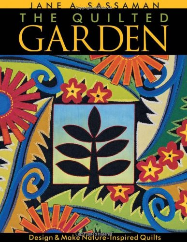 The Quilted Garden: Design and Make Nature Inspired Quilts (Quilted Garden compare prices)