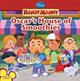 Handy Manny: Oscar's House of Smoothies (Disney Handy Manny) (1423114485) by Kelman, Marcy