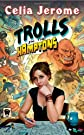 Trolls in the Hamptons