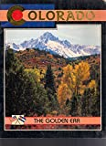 img - for Colorado: The Golden Era book / textbook / text book