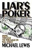 img - for Liar's Poker: Rising Through the Wreckage on Wall Street by Lewis, Michael published by W. W. Norton & Company (1989) Hardcover book / textbook / text book