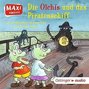 Die Olchis und das Piratenschiff Hörspiel von Erhard Dietl, Isabel Abedi, Christoph Schöne Gesprochen von: Robert Missler, Anne Moll