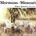 Mormons at the Missouri, Winter Quarters, 1846-1852 Audiobook by Richard E Bennett Narrated by Alan J. Gardner