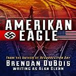 Amerikan Eagle: The Special Edition | Brendan DuBois