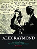 Alex Raymond: An Artistic Journey: Adventure, Intrigue and Romance