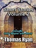Short Stories Volume 2: Incudes 'John Wayne' and 'Gerry' (English Edition)