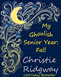My Ghoulish Senior Year: Fall (A Young Adult Paranormal Romance)