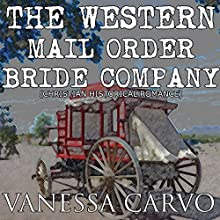 The Western Mail Order Bride Company (       UNABRIDGED) by Vanessa Carvo Narrated by Tina Marie Shuster