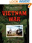 The Real History of the Vietnam War:...