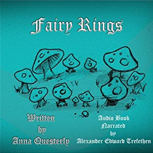 Fairy Rings: Purloined from the pages of The Minstrel's Tale | [Anna Questerly]
