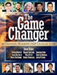 The Game Changer: 10 Defining Moments...