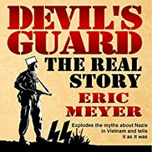 Devil's Guard: The Real Story (       UNABRIDGED) by Eric Meyer Narrated by Gary Roelofs