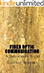 Fiber Optic Communication - A Beginne...