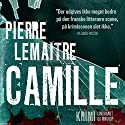 Camille (Camille Verhoeven 3) Audiobook by Pierre Lemaitre Narrated by Peter Milling