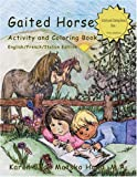 Gaited Horse Activity and Coloring Book (English/French/Italian Edition) (Multilingual Edition)