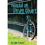 Hooked on Drug Court ~ Lynn Duryee
