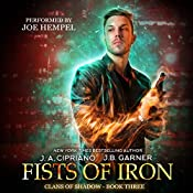 Fists of Iron: Clans of Shadow, Book 3 | J. A. Cipriano, J. B. Garner