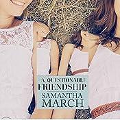 A Questionable Friendship   [Samantha March]
