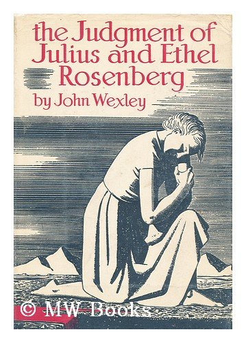 The Judgment of Julius and Ethel Rosenberg, John Wexley