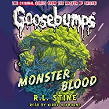 Classic Goosebumps: Monster Blood (       UNABRIDGED) by R.L. Stine Narrated by Kirby Heyborne