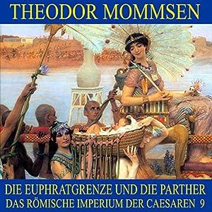 Die Euphratgrenze und die Parther (Das Römische Imperium der Caesaren 9) Hörbuch