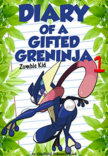 Pokemon: Diary of a Gifted Greninja – Book 1: The Legendary Greninja! [An Unofficial Pokemon Book] (Unofficial Pokemon Stories)