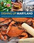 Dishing Up� Maryland: 150 Recipes fro...