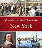 img - for New York (Life in the Thirteen Colonies) by Paulson, Timothy J. (September 1, 2004) Library Binding book / textbook / text book