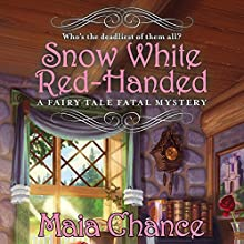 Snow White Red-Handed (       UNABRIDGED) by Maia Chance Narrated by Tanya Eby