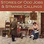 Stories of Odd Jobs and Strange Callings | H. G. Wells,Arthur Morrison,Richard Middleton,R. Austin Freeman,Beatrice Harraden,Stella Benson,John Galsworthy