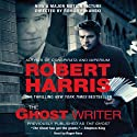 The Ghost Writer: A Novel (       UNABRIDGED) by Robert Harris Narrated by Roger Rees