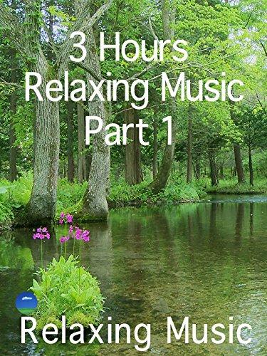 Relaxing Music 3 Hours Part 1, relaxing music kiyo