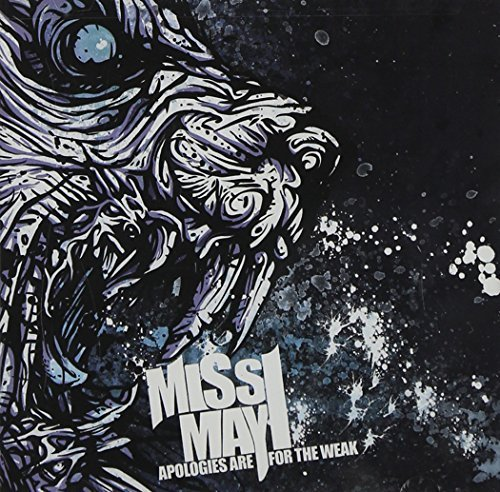 Apologies Are for the Weak by MISS MAY I (2009-06-23)