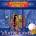 Secondhand Spirits: A Witchcraft Mystery, Book 1 (       UNABRIDGED) by Juliet Blackwell Narrated by Xe Sands