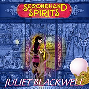 Secondhand Spirits: A Witchcraft Mystery, Book 1 | [Juliet Blackwell]