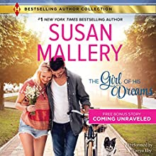 The Girl of His Dreams: w/Bonus Novella: Coming Unraveled Audiobook by Susan Mallery Narrated by Tanya Eby