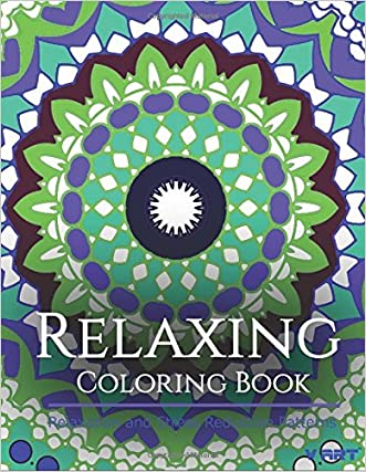 Relaxing Coloring Book: Coloring Books for Adults Relaxation : Relaxation & Stress Reduction Patterns (Volume 45)