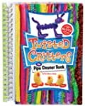 Twisted Critters: The Pipe Cleaner Bo...
