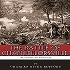 The Greatest Civil War Battles: The Battle of Chancellorsville Hörbuch von  Charles River Editors Gesprochen von: Dan Gallagher