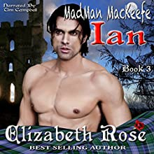 Ian: MadMan MacKeefe Series Book 3 Audiobook by Elizabeth Rose Narrated by Tim Campbell