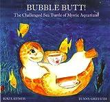 Bubble Butt! The Challenged Sea Turtle of Mystic Aquarium
