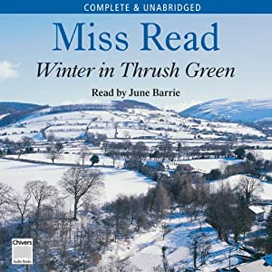 Winter in Thrush Green | [Miss Read]