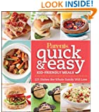 Parents Magazine Quick & Easy Kid-Friendly Meals: 125 Recipes Your Whole Family Will Love (Better Homes and Gardens Cooking)