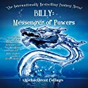 Billy: Messenger of Powers (       UNABRIDGED) by Michaelbrent Collings Narrated by Andy Bowyer