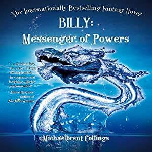 Billy: Messenger of Powers | [Michaelbrent Collings]